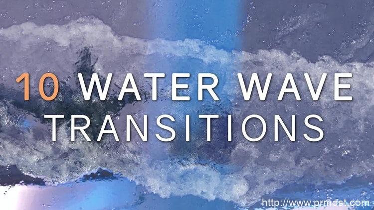 002水波转场动画Pr模版,10 Realistic Water Wave Transitions
