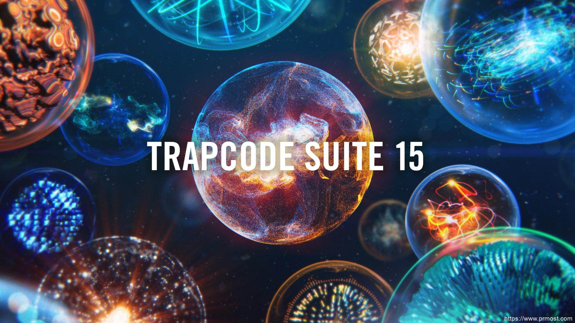 红巨人粒子特效套装AE/PR插件Red Giant Trapcode Suite 15.1.4 Win/Mac 多个注册码解决冲突失效