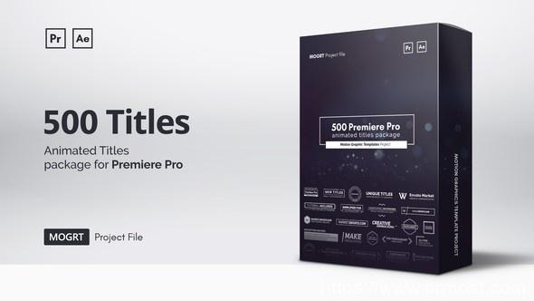 121-500组创意文字动画Pr预设AE模版,Mogrt Titles – 300 Animated Titles for Premiere Pro & After Effects