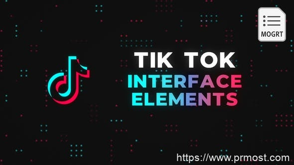 820Tik Tok视频元素Mogrt动画Pr预设,Tik Tok Interface Elements – MOGRT